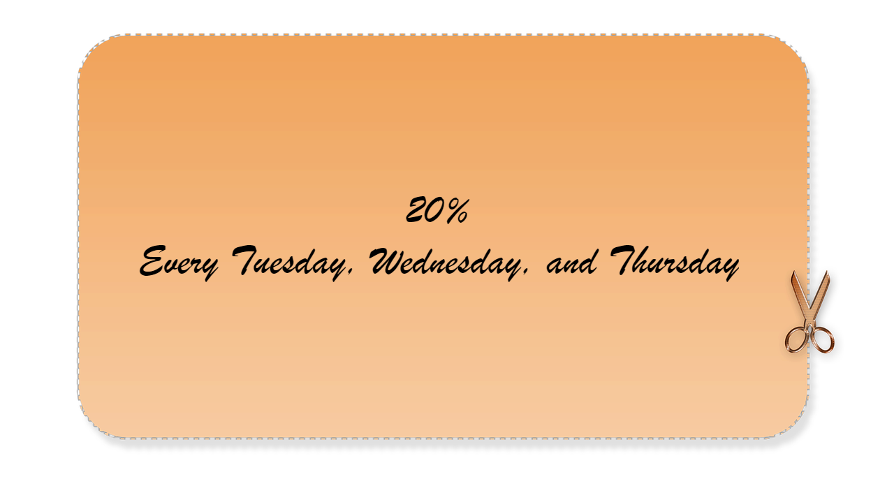 20% every tuesday wednesday and thursday