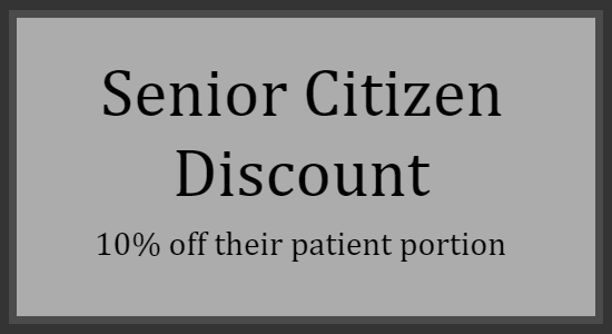 Senior Citizen Discount - 10% off their patient portion