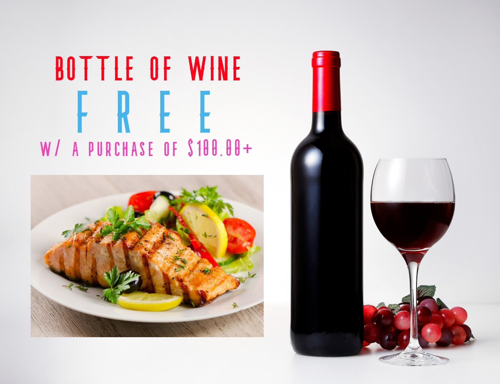 Free bottle of wine with a purchase of $100.00